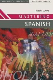 Mastering Spanish by Robert P. Clarke image