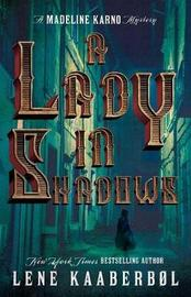 A Lady in Shadows by Lene Kaaberbol
