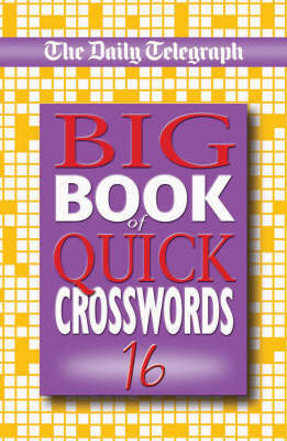 Daily Telegraph Big Book of Quick Crosswords 16 by Telegraph Group Limited