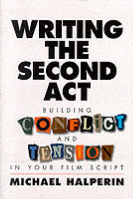 Writing the Second Act by Michael Halperin
