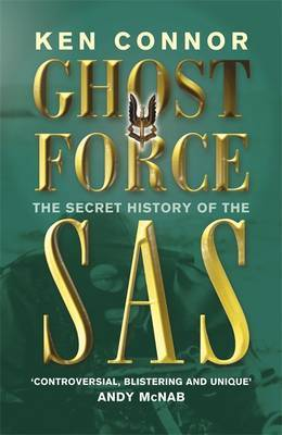 Ghost Force: The Secret History Of The SAS by Ken Connor image