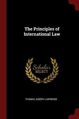 The Principles of International Law by Thomas Joseph Lawrence image