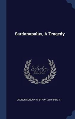 Sardanapalus, a Tragedy image