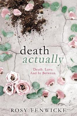 Death Actually by Rosy Fenwicke