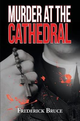 Murder at the Cathedral by Frederick Bruce image