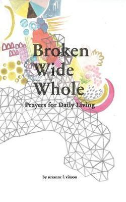 Broken Wide Whole by Suzanne L Vinson image