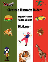 Children's Illustrated Modern English-Italian/Italian-English Dictionary by Yoselem G. Divincenzo image