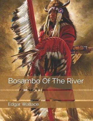 Bosambo of the River by Edgar Wallace image