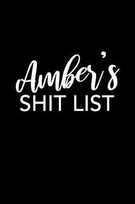 Amber's Shit List by Amber Name Notebooks