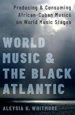 World Music and the Black Atlantic by Aleysia Whitmore
