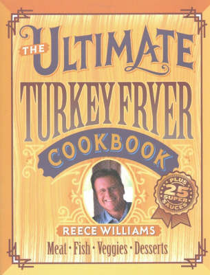 Ultimate Turkey Fryer Cookbook by Reece Williams image