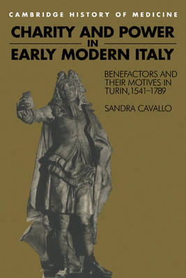 Charity and Power in Early Modern Italy by Sandra Cavallo image
