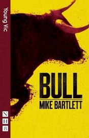 Bull by Mike Bartlett