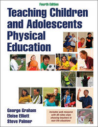 Teaching Children and Adolescents Physical Education by George Graham