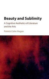 Beauty and Sublimity by Patrick Colm Hogan