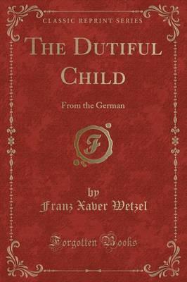 The Dutiful Child by Franz Xaver Wetzel