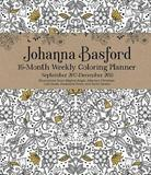 Johanna Basford 2017-2018 16-Month Coloring Weekly Planner Calendar by Johanna Basford