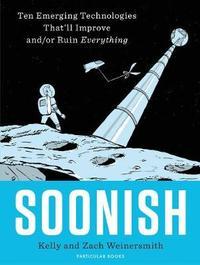 Soonish by Kelly Weinersmith