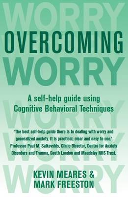 Overcoming Worry and Generalised Anxiety Disorder by Kevin Meares