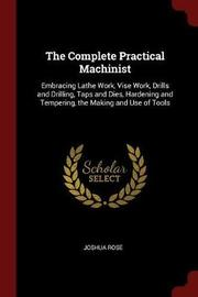 The Complete Practical Machinist by Joshua Rose image
