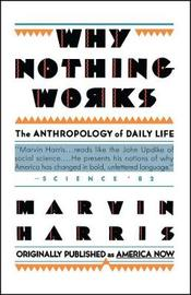 Why Nothing Works by Marvin Harris image