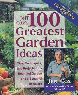 Jeff Cox 100 Greatest Garden Ideas by Jeff Cox