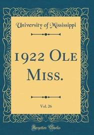 1922 OLE Miss., Vol. 26 (Classic Reprint) by University Of Mississippi image