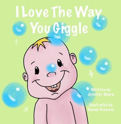 I Love the Way You Giggle by Jennifer Sharp