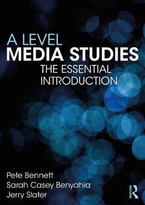 A Level Media Studies by Sarah Casey Benyahia