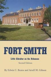 Fort Smith by Edwin C. Bearss