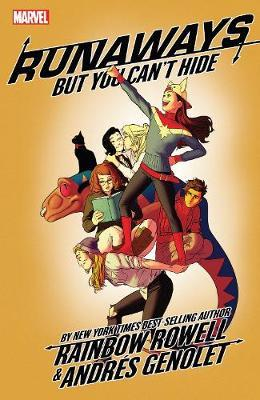 Runaways By Rainbow Rowell Vol. 4: But You Can't Hide by Rainbow Rowell