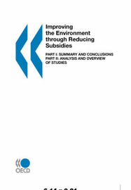 Improving the Environment through Reducing Subsidies: Part 1 by OECD Publishing