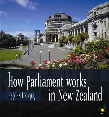How Parliament Works in New Zealand by John Lockyer image