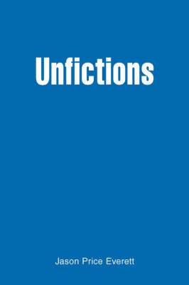 Unfictions by Jason Price Everett image