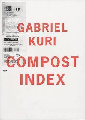 Gabriel Kuri: Compost Index