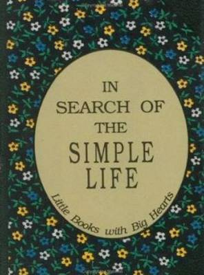 In Search of the Simple Life by David Grayson