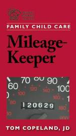 Family Child Care Mileage-Keeper by Tom Copeland