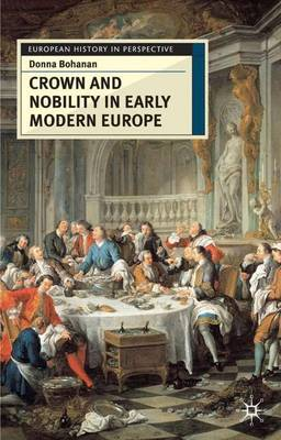 Crown and Nobility in Early Modern France by Donna Bohanan image