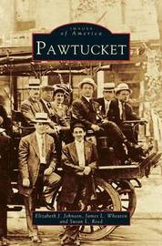 Pawtucket by Elizabeth J Johnson