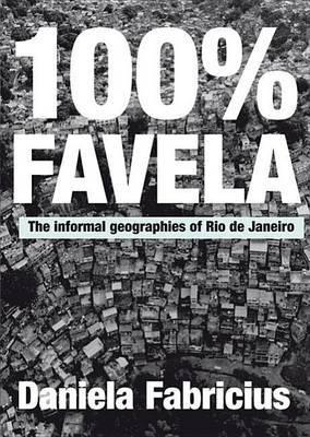 100% Favela by Daniela Fabricius