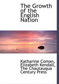 The Growth of the English Nation by Katharine Coman