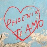 Ti Amo by Phoenix