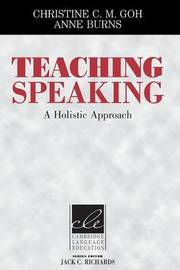 Teaching Speaking by Christine C.M. Goh