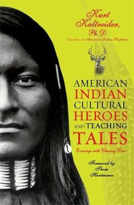 American Indian Cultural Heroes by Kurt Kaltreider