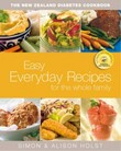 The New Zealand Diabetes Cookbook: Easy Everyday Recipes for the Whole Family by Simon Holst