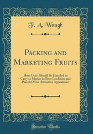 Packing and Marketing Fruits by F A Waugh image