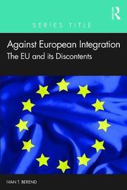 Against European Integration by Ivan T. Berend