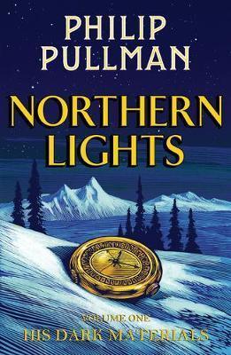 His Dark Materials: Northern Lights by Philip Pullman