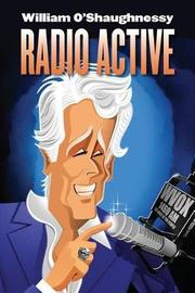 Radio Active by William O'Shaughnessy