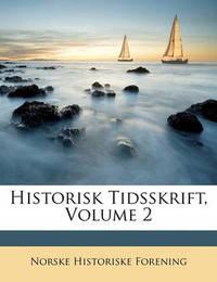 Historisk Tidsskrift, Volume 2 by Norske Historiske Forening image